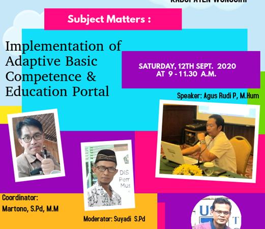 "MGMP Bahasa Inggris Kabupaten Wonogiri Selenggarakan Webinar Bertajuk "" Implementation of Adaptive Basic Comptence and Education Portal"""