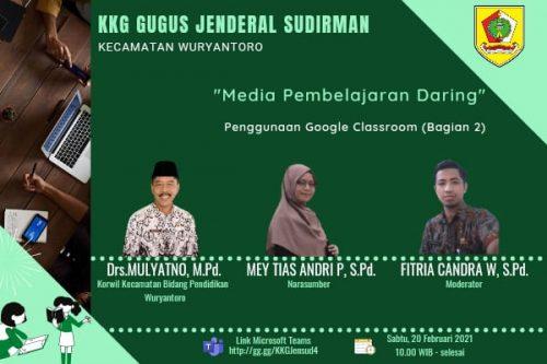 Google Classroom Bagian 2 Bersama KKG Jenderal Sudirman Wuryantoro