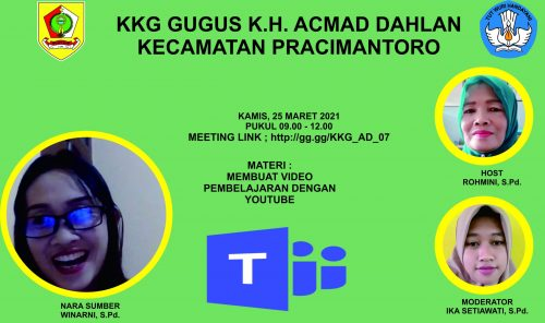 KKG Gugus K.H Ahmad Dahlan Menyelenggarakan Sosialisasi Pembuatan Video Pembelajaran dengan Youtube