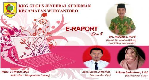 KKG Gugus Jenderal Sudirman Wuryantoro Kupas E-Rapor Sesi 3