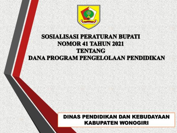 Sosialisasi Peraturan Bupati Nomor 41 Tahun 2021 Tentang Dana Program Pengelolaan Pendidikan